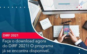 Faca O Dowload Agora Do Dirf 2021 O Programa Ja Se Encontra Disponivel - Organização Contábil Lawini
