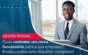 Quer Contratar Um Novo Funcionario Para A Sua Empresa Entao Confira Este Checklist Completo - Organização Contábil Lawini