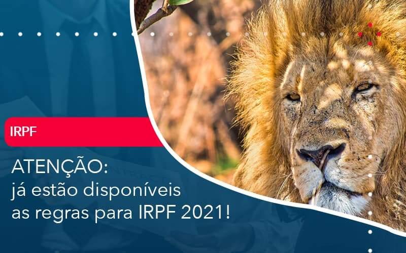 Ja Estao Disponiveis As Regras Para Irpf 2021 - Organização Contábil Lawini