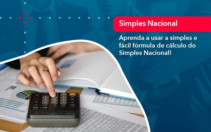 Aprenda A Usar A Simples E Facil Formula De Calculo Do Simples Nacional - Organização Contábil Lawini