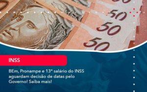 Bem Pronampe E 13 Salario Do Inss Aguardam Decisao De Datas Pelo Governo Saiba Mais 1 - Organização Contábil Lawini