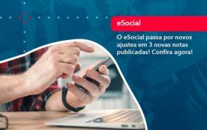 O E Social Passa Por Novos Ajustes Em 3 Novas Notas Publicadas Confira Agora 1 - Resilcon - Contabilidade em São Paulo