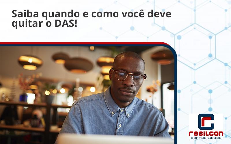 Saiba Quando E Como Voce Deve Quitar O Das Resilicon - Resilcon - Contabilidade em São Paulo