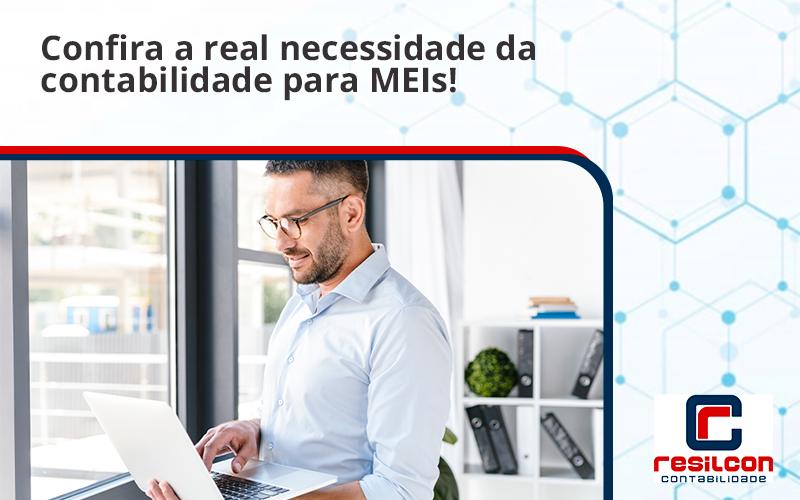 Confira A Real Necessidade Da Contabilidade Para Meis Resilcon - Resilcon - Contabilidade em São Paulo