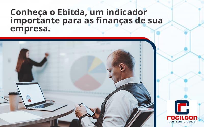 Conheca O Ebtida Resilcon - Resilcon - Contabilidade em São Paulo