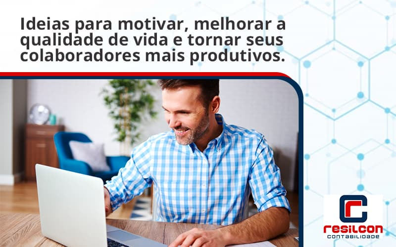 Ideias Para Motivar Melhorar Sua Qualidade De Vida Resilcon - Resilcon - Contabilidade em São Paulo