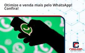 Otimize E Venda Mais Pelo Whatsapp Confira Resilcon - Resilcon - Contabilidade em São Paulo